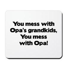 Don't Mess with Opa's Grandkids! Mousepad