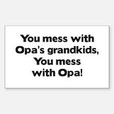 Don't Mess with Opa's Grandkids! Sticker (Rectangu