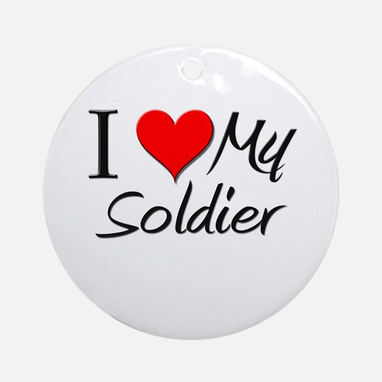 I Heart My Soldier Ornament (Round)