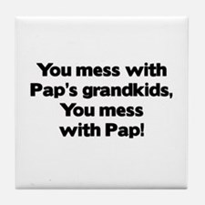 Don't Mess with Pap's Grandkids! Tile Coaster