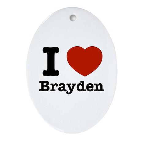 I love Brayden Oval Ornament