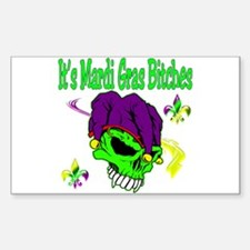 It's Mardi Gras Bitches Rectangle Decal