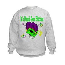 It's Mardi Gras Bitches Sweatshirt