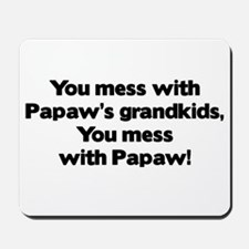 Don't Mess with Papaw's Grandkids! Mousepad