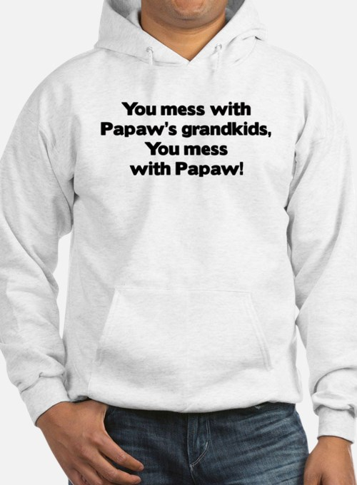 Don't Mess with Papaw's Grandkids! Hoodie