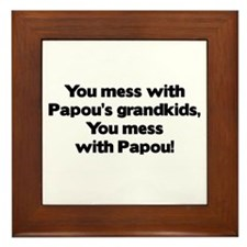 Don't Mess with Papou's Grandkids! Framed Tile