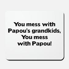 Don't Mess with Papou's Grandkids! Mousepad