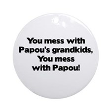 Don't Mess with Papou's Grandkids! Ornament (Round
