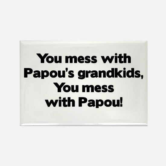 Don't Mess with Papou's Grandkids! Rectangle Magne