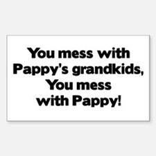 Don't Mess with Pappy's Grandkids! Decal