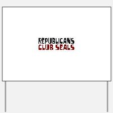 Republicans club seals Yard Sign