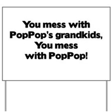 Don't Mess with PopPop's Grandkids! Yard Sign
