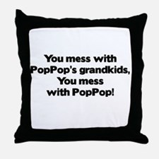 Don't Mess with PopPop's Grandkids! Throw Pillow