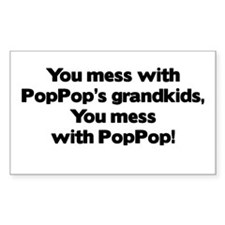 Don't Mess with PopPop's Grandkids! Bumper Stickers