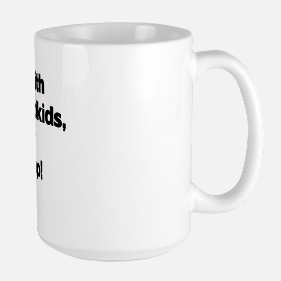Don't Mess with PopPop's Grandkids! Large Mug