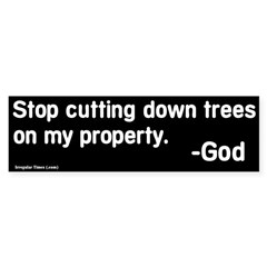 Stop Cutting Trees Bumper Sticker