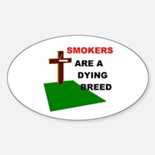 SMOKERS GRAVE Oval Decal