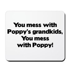 Don't Mess with Poppy's Grandkids! Mousepad