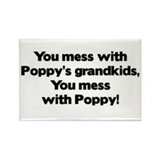 Don't Mess with Poppy's Grandkids! Rectangle Magne