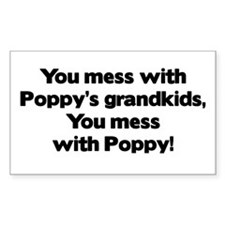 Don't Mess with Poppy's Grandkids! Bumper Stickers