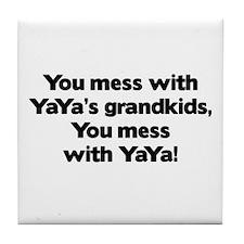 Don't Mess with YaYa's Grandkids! Tile Coaster