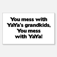 Don't Mess with YaYa's Grandkids! Decal