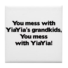 Don't Mess with YiaYia's Grandkids! Tile Coaster