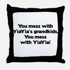 Don't Mess with YiaYia's Grandkids! Throw Pillow