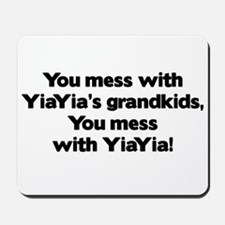 Don't Mess with YiaYia's Grandkids! Mousepad