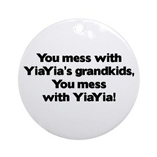 Don't Mess with YiaYia's Grandkids! Ornament (Roun