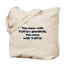 Don't Mess with YiaYia's Grandkids! Tote Bag