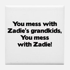 Don't Mess with Zadie's Grandkids! Tile Coaster