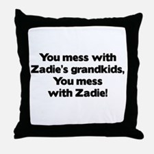 Don't Mess with Zadie's Grandkids! Throw Pillow