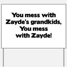 Don't Mess with Zayde's Grandkids! Yard Sign