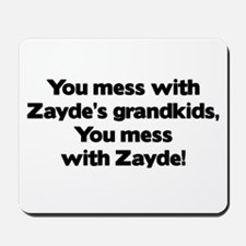 Don't Mess with Zayde's Grandkids! Mousepad
