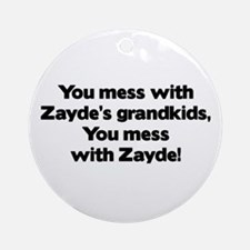 Don't Mess with Zayde's Grandkids! Ornament (Round