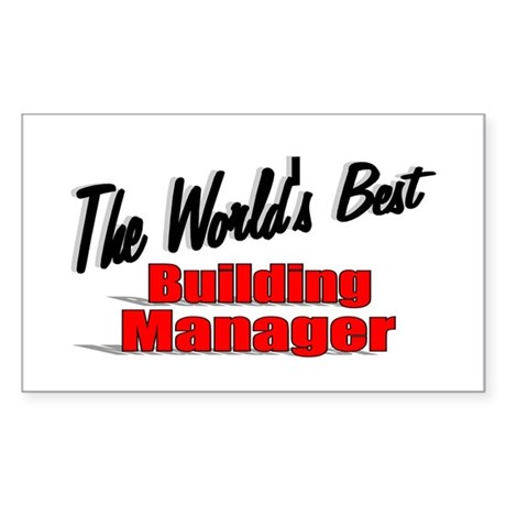 """""""The World's Best Building Manager"""" Sticker (Recta"""