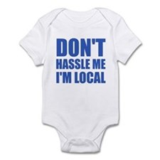 Don't Hassle Me I'm Local Onesie