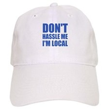 Don't Hassle Me I'm Local Hat
