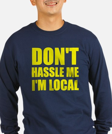 Don't Hassle Me I'm Local T