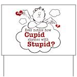 Anti-Valentine's Day Stupid Cupid Yard Sign