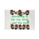 Gardening is for the birds Rectangle Magnet (10 pa