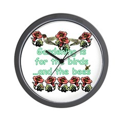 Gardening is for the birds Wall Clock