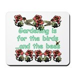 Gardening is for the birds Mousepad