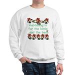 Gardening is for the birds Sweatshirt