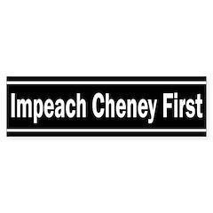 Impeach Cheney First (bumper sticker)