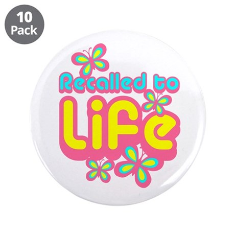 "Recalled to Life 3.5"" Button (10 pack)"