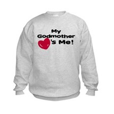 Godmother loves me Sweatshirt