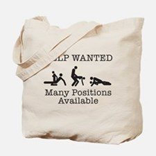 HELP WANTED. MANY POSITIONS A Tote Bag