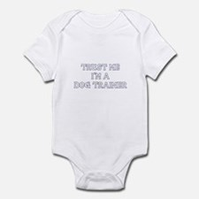 Trust Me I'm a Dog Trainer Infant Bodysuit